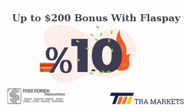 Tra Markets 10% Bonus With Flashpay
